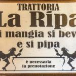 """Dekoschild """"Trattoria La Ripa - si mangia, si beve e si pipa"""""""