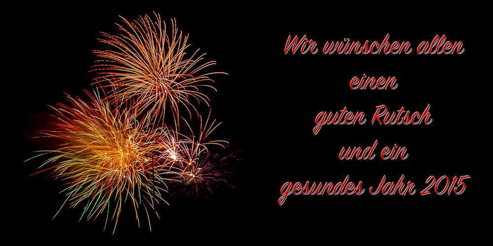 Guten Rutsch und ein gutes neues Jahr 2015