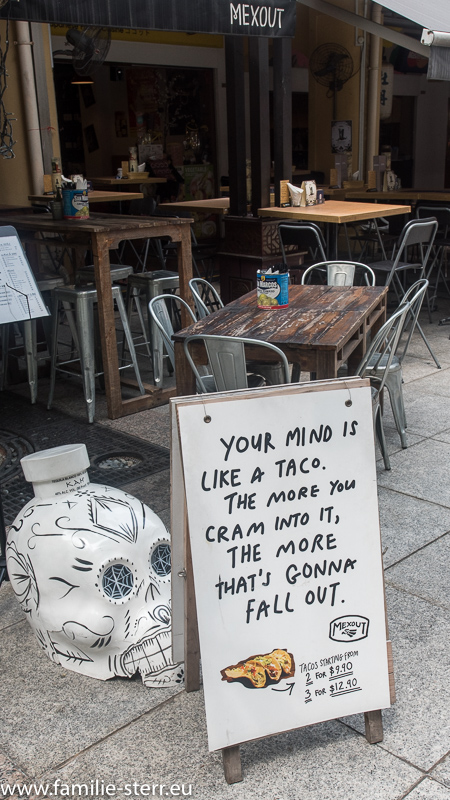 Your mind is like a taco - Weisheiten an einem Lokal in Singapur