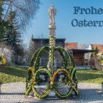 Frohe Ostern / Osterbrunnen am Hofmarkplatz in Altenerding