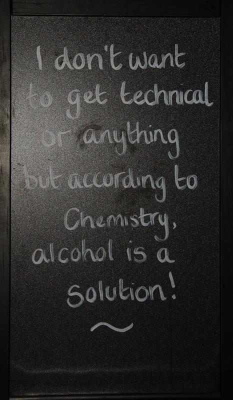"Schild ""according to chemistry, alcohol is a solution"""